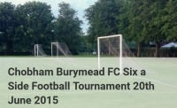 Chobham Burymead Six a Side Football Tournament - June 2015